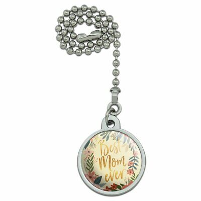 Best Mom Ever Pretty Flowers Mother's Day Ceiling Fan and Light Pull