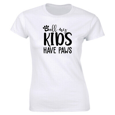 All My Kids Have Paws White T-Shirt for Women Funny Pet Mom