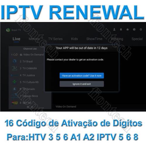 IPTV BRAZIL RENEWAL For A2 A3 HTV 2 3 5 6 IP-TV 5 6 Código de ativação By E-mial