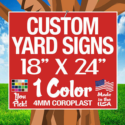 - 100 18x24 One Color Yard Signs Custom Double Sided (18