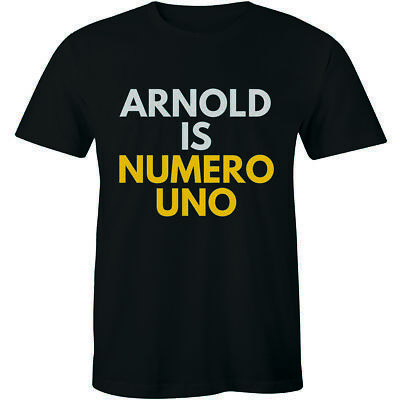 Arnold is Numero Uno T-Shirt - Workout Pumping Iron Gym Fitness Tee Healthy Life Arnold Is Numero Uno T-shirt