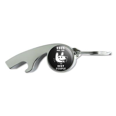 Dogs are the Best People Funny Humor Metal Whistle Bottle Opener