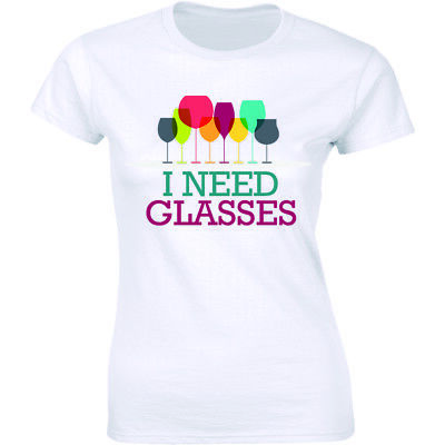 I Need Glasses Shirt Funny Wine Alcohol Party Women's T-shirt -