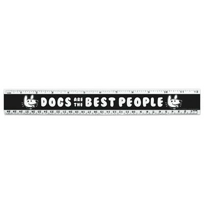 Dogs are the Best People Funny Humor 12 Inch Standard and Metric Plastic Ruler
