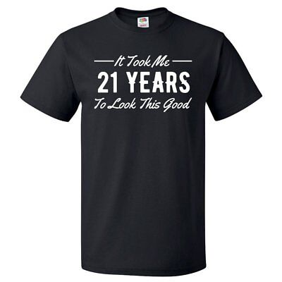 21st Birthday Gift For 21 Year Old Took Me T Shirt ()