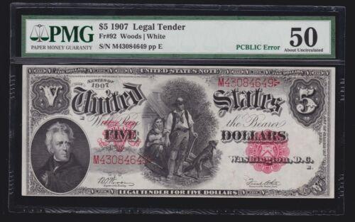 US 1907 $5 Legal Tender w/ PCBLIC Error FR 92 PMG 50 AU (-649)