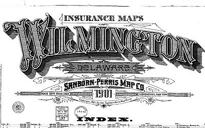 Wilmington, Delaware~Sanborn Map© sheets made in 1884 and 1901 with 117 maps