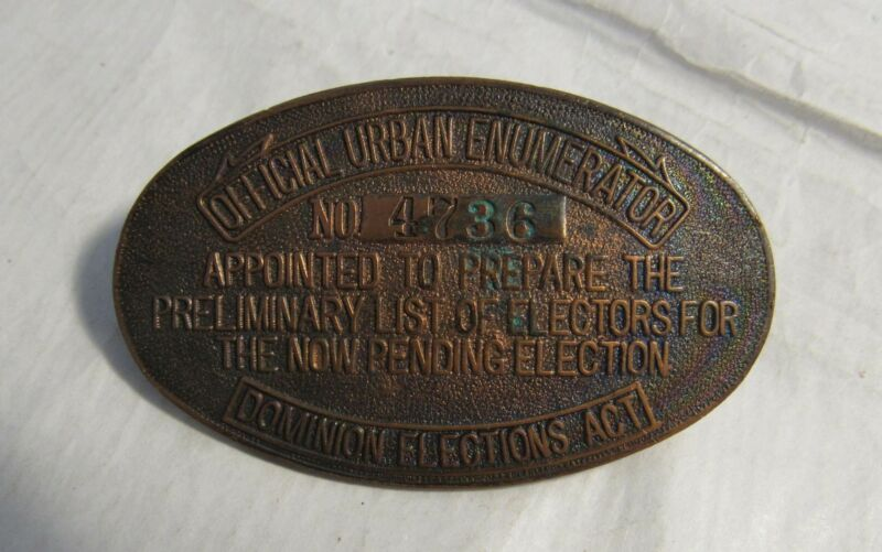 Vintage Urban Enumerator Badge Dominion of Canada Election Act Insignia RARE OLD