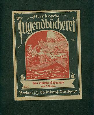 Steinkopfs Jugendbücherei Des Glückes Geheimnis C. Winter Nr. 8 ca.1920er