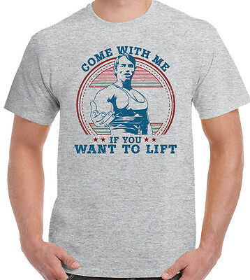 Arnold Schwarzenegger Come With Me If You Want To Lift Mens Gym T Shirt Training