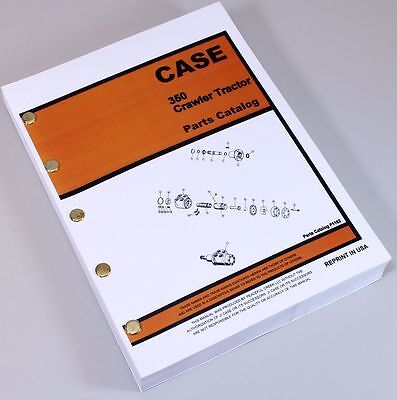 Case 350 Crawler Tractor Dozer Parts Manual Catalog Exploded Views Numbers