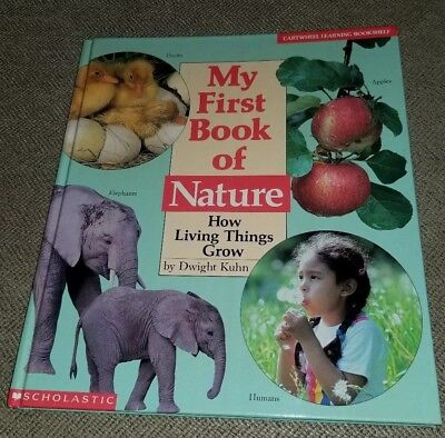 My First Book of Nature How Living Things Grow Scholastic by Dwight Kuhn 1993