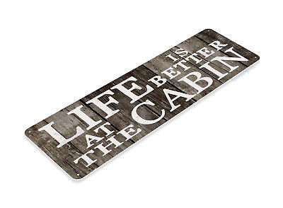 Cabin Life - TIN SIGN B275 Life Better at Cabin Tin Metal Sign Cottage Lodge Camping Sign