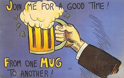 Join Me For A Good Time From One Mug To Another Foaming Beer 1940S Linen Pc