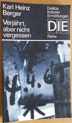 Verjährt, aber nicht vergessen von Karl Heinz Berger /   DIE Reihe