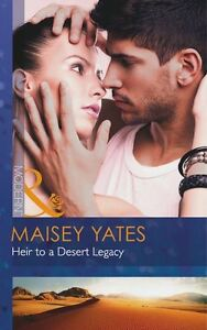 """VERY GOOD"" Yates, Maisey, Heir to a Desert Legacy (Secret Heirs of Powerful Men"