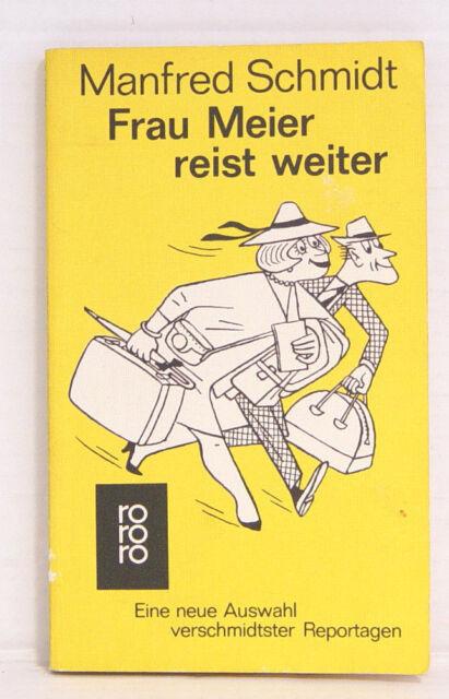 Frau Meier reist weiter, Auswahl verschmidtster Reportagen, Manfred Schmidt
