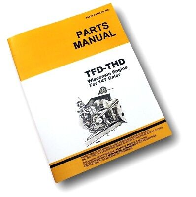 Parts Manual For John Deere Tfd Thd Wisconsin Engine Baler Exploded Views 14t
