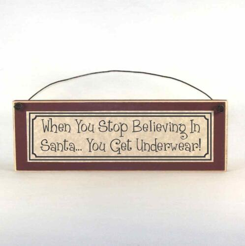 When You Stop Believing In Santa You Get Underwear Sign, Funny Christmas decor