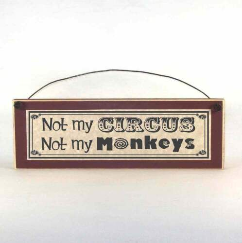 Not My Circus Not My Monkeys Sign, funny plaques, rustic wood, farmhouse style