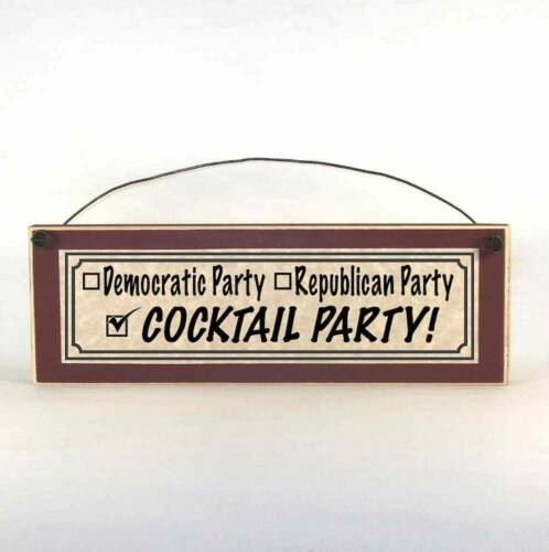 Democrat Party, Republican Party, COCKTAIL Party! Funny Political Sign