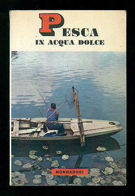 BURNAND TONY PESCA IN ACQUA DOLCE MONDADORI 1963 PICCOLE GUIDE 6