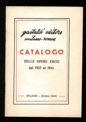 GASTALDI EDITORE MILANO ROMA CATALOGO DELLE OPERE EDITE DAL 1927 AL 1944