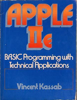 APPLE IIe BASIC PROGRAMMING WITH TECHNICAL APPLICATIONS VINCENT KASSAB SOFT COV