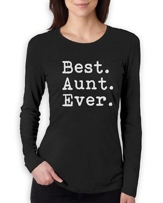 Best Aunt Ever - Gift for Auntie From Nephew or Niece Women Long Sleeve T-Shirt