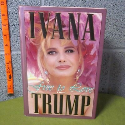 Ivana Trump Autograph Book Free To Love Signed Novel 1993 Model 1St Edition