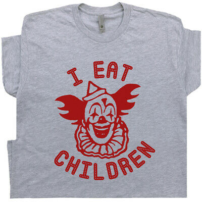 Halloween Sayings Funny (Funny Clown T Shirt Offensive Saying Vintage Circus Novelty Evil I Eat Children)