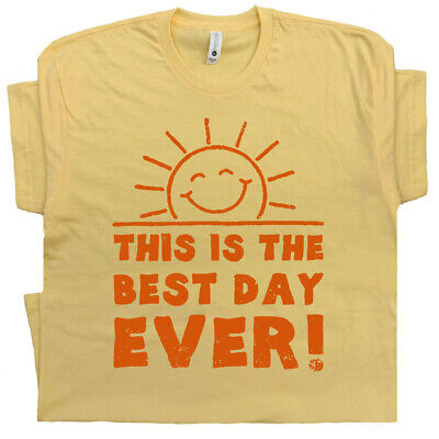 Best Day Ever T Shirt With Funny Saying Vintage 80s Retro Sunshine Cute