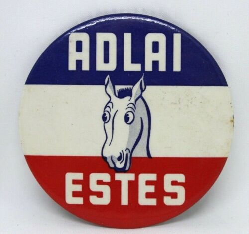 1956 Adlai Estes Presidential Campaign Button Pin Back Union Made Democrat M808
