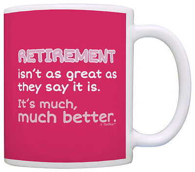(Retirement Gifts Isn't as Great as they Say Funny Retirement Coffee Mug Tea Cup)