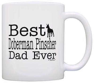 Dog Mug Best Doberman Pinscher Dad Ever Dog Puppy Supplies Coffee Mug Tea Cup (Pinschers Mug Dog)