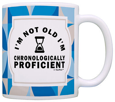 (Retirement Gifts Not Old Chronologically Proficient Birthday Coffee Mug Tea Cup)
