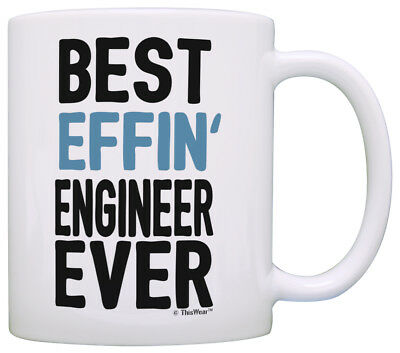 Engineering Gifts for Men Best Effin' Engineer Ever Engineer Coffee Mug Tea