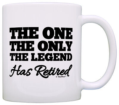(Retirement Gift The One Only Legend Has Retired Retiring Coffee Mug Tea Cup)