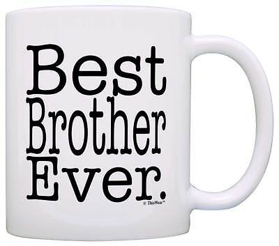 Gift for Brother Best Brother Ever Birthday Gift for Sibling Coffee Mug Tea