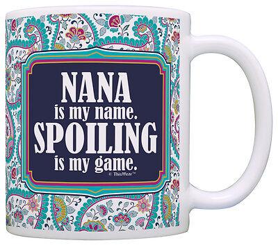 - Gift for Grandma Nana is my Name Spoiling is my Game Coffee Mug Tea Cup