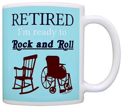 (Retirement Gift Retired Ready to Rock and Roll Funny Gag Coffee Mug Tea Cup)