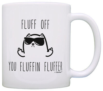 Funny Cat Lover Gifts Fluff Off You Fluffer Middle Finger Coffee Mug Tea Cup
