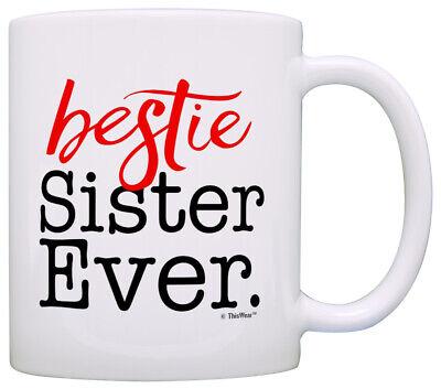 Bestie Gifts Best Sister Ever Birthday Gift for Sister in Law Coffee Mug Tea (Best Birthday Gift For Sister In Law)