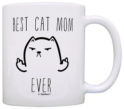 Funny Cat Gifts Best Cat Mom Ever Rude Cat Lovers Cat Memes Coffee Mug Tea Cup