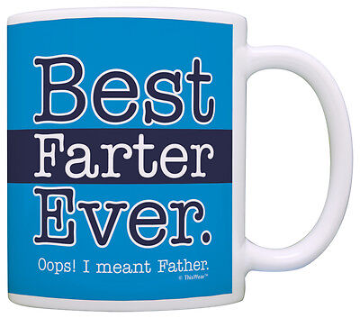 Funny Dad Gifts Best Farter Ever Oops Meant Father Fart Coffee Mug Tea