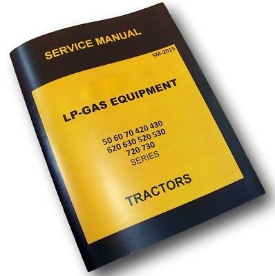 Service Manual For John Deere 50 Tractor Lp-gas Equipment Repair 520 530 Propane
