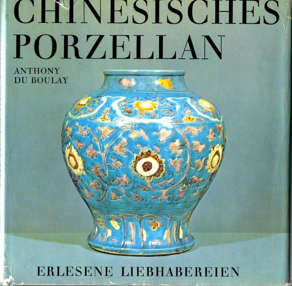 Boulay - Chinesisches Porzellan - Erlesene Liebhabereien - 1963 in Hamburg