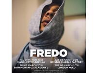 Fredo Tickets 6th March!