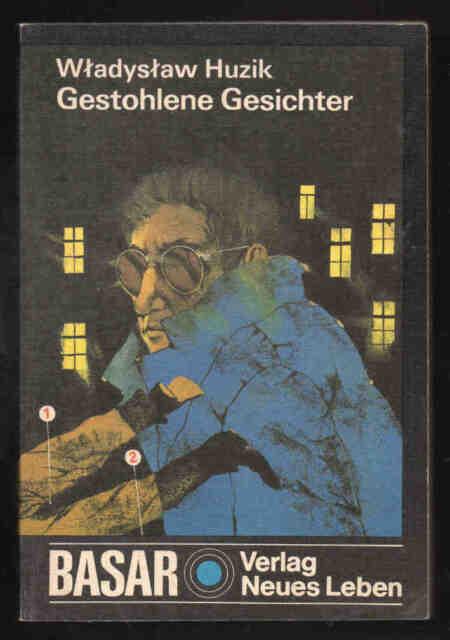 Gestohlene Gesichter – Wladyslaw Huzik Basar DDR Jugendbuch
