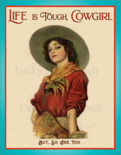 Cowgirl - Life Is Tough, Cowgirl but So Are YOU! -  VINTAGE RODEO POSTER